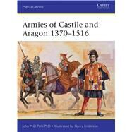 Armies of Castile and Aragon 1370–1516 by Pohl, John; Embleton, Gerry, 9781472804198