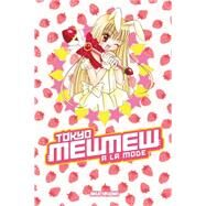 Tokyo Mew Mew à la Mode Omnibus by IKUMI, MIA, 9781612624198