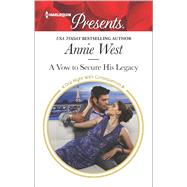 A Vow to Secure His Legacy by West, Annie, 9780373134199