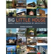 BIG little house: Small Houses Designed by Architects by Kacmar; Donna, 9781138024199