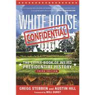 White House Confidential by Stebben, Gregg; Hill, Austin; Durst, Will, 9781510714199