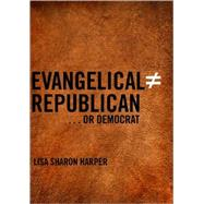 Evangelical Does Not Equal Republican or Democrat by Harper, Lisa, 9781595584199