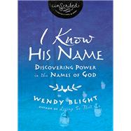 I Know His Name by Blight, Wendy, 9780718004200