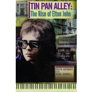 Tin Pan Alley: The Rise of Elton John by Hayward, Keith; Goodall, Nigel, 9780957144200