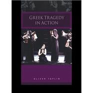 Greek Tragedy in Action by Taplin,Oliver, 9781138834200