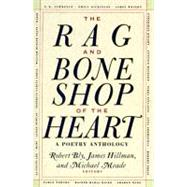 Rag and Bone Shop of the Heart : A Poetry Anthology by Robert, Bly, 9780060924201