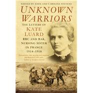 Unknown Warriors by Stevens, John; Stevens, Caroline; Hallett, Christine, 9780750984201