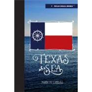 Texas at Sea by Lardas, Mark, 9780875654201