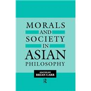 Morals and Society in Asian Philosophy by Carr,Brian, 9781138994201