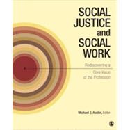 Social Justice and Social Work by Austin, Michael J., 9781452274201