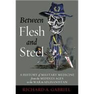 Between Flesh and Steel by Gabriel, Richard A., 9781612344201