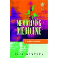 Memorizing Medicine: A Revision Guide by Bentley; Paul, 9781853154201