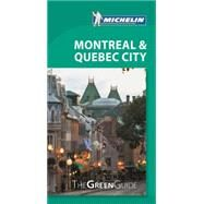 Michelin Green Guide Montreal & Quebec City by Michelin Travel Partner, 9782067204201