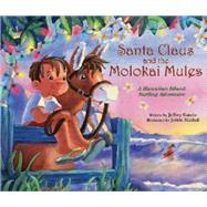 Santa Claus and the Molokai Mules by Garcia, Jeffrey, 9780984094202