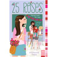 25 Roses by Faris, Stephanie, 9781481424202