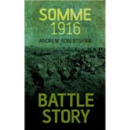 Somme 1916 by Robertshaw, Andrew, 9781459734203