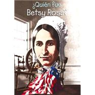¿Quién fue Betsy Ross?/ Who was Betsy Ross? by Buckley, James, Jr.; O'Brien, John, 9781631134203