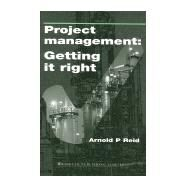 Project Management: Getting It Right by Reid, 9781855734203