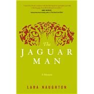 The Jaguar Man by Naughton, Lara, 9781942094203