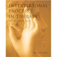 Interpersonal Process in Therapy : An Integrative Model by Teyber, Edward; Teyber, Faith, 9780495604204