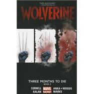 Wolverine Volume 2 by Cornell, Paul; Anka, Kris; Woods, Pete, 9780785154204