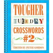 Tougher Tuesday Crosswords #2 by Gordon, Peter, 9781454914204