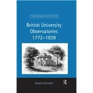 British University Observatories 1772û1939 by Hutchins,Roger, 9781138264205