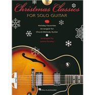 Christmas Classics for Solo Guitar by HAL LEONARD PUBLISHING CORPORATION, 9780634034206