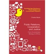 Public Relations, Cooperation, and Justice: From Evolutionary Biology to Ethics by Marsh; Charles, 9781138944206