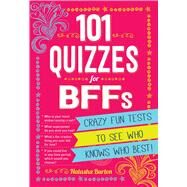 101 Quizzes for BFFs by Burton, Natasha, 9781440584206
