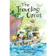 The Traveling Circus by Gay, Marie-Louise; Homel, David, 9781554984206