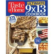 Taste of Home Ultimate 9X13 Cookbook by Taste of Home, 9781617654206
