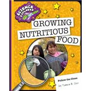 Growing Nutritious Food by Orr, Tamra B., 9781633624207