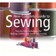 New Complete Guide to Sewing: Step-By-Step Techniques for Making Clothes and Home Accessories by Dolezal, Robert, 9780762104208