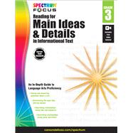 Spectrum Reading for Main Ideas and Details in Informational Text, Grade 3 by Spectrum, 9781483824208