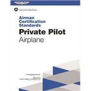 Private Pilot Airman Certification Standards - Airplane FAA-S-ACS-6, for Airplane Single- and Multi-Engine Land and Sea by Federal Aviation Administration (FAA), (N/A), 9781619544208