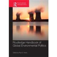 Routledge Handbook of Global Environmental Politics by Harris; Paul G., 9780415694209