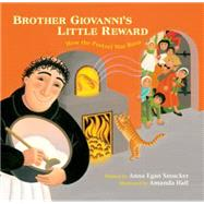 Brother Giovanni's Little Reward: How the Pretzel Was Born by Smucker, Anna; Hall, Amanda, 9780802854209