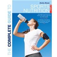The Complete Guide to Sports Nutrition by Bean, Anita, 9781472924209