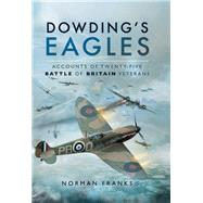 Dowding's Eagles by Franks, Norman, 9781473844209