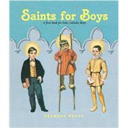 Saints for Boys: A First Book for Little Catholic Boys by Savage, Alma; Rutherfoord, William De J., 9781939094209