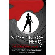 Some Kind of Hero by Field, Matthew; Chowdhury, Ajay; Lazenby, George, 9780750964210
