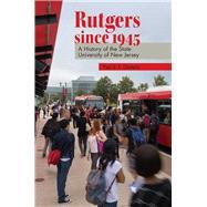 Rutgers since 1945 by Clemens, Paul G. E.; Yanni, Carla (CON), 9780813564210