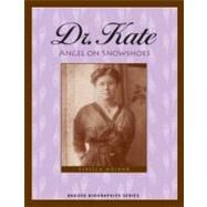 Dr. Kate : Angel on Snowshoes by Wojahn, Rebecca Hogue, 9780870204210