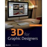3D for Graphic Designers by Connell, Ellery, 9781118004210