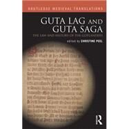 Guta Lag and Guta Saga: The Law and History of the Gotlanders by Peel; Christine, 9781138804210