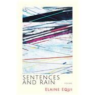 Sentences and Rain by Equi, Elaine, 9781566894210