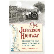 The Jefferson Highway by Henry, Lyell D., Jr., 9781609384210