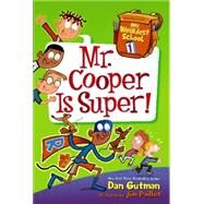 Mr. Cooper Is Super! by Gutman, Dan; Paillot, Jim, 9780062284211