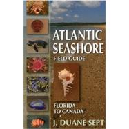 Atlantic Seashore Field Guide by Sept, J. Duane, 9780811714211